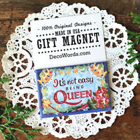 DecoWords Gift Magnet * Not Easy Being QUEEN Magnet * Party Favor FRIEND BFF MOM