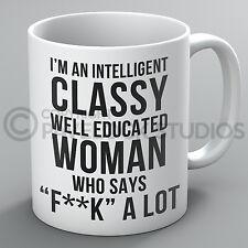 Intelligent Classy Well Educated Woman Mug Funny Rude Swearing Profanity Gift
