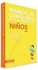 MANUAL DE CONSEJERFA PARA EL TRABAJO CON NI±OS/ COUNSELING MANUAL FOR WORKING WI