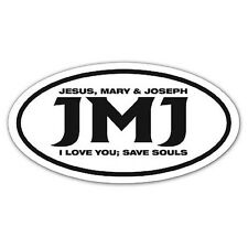 "Jesus, Mary & Joseph I Love You, Save Souls Auto Decal ~ JMJ Decal 5.75"" W x 3"""