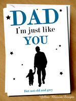 Funny Birthday Fathers Day Card Dad Daddy Just Like You Hilarious Cheeky Witty