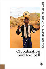 Globalization and Football (Published in association with Theory,-ExLibrary