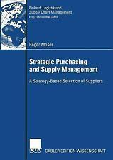 Einkauf, Logistik und Supply Chain Management: Strategic Purchasing and...