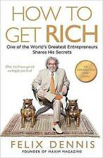 How to Get Rich: One of the World's Greatest Entrepreneurs Shares His Secrets by