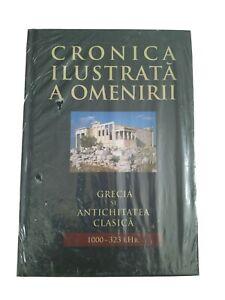 Grecia si Antichitatea Clasica, Cronica Ilustrata a Oamenirii Book in Romanian