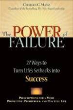 Power of Failure : 27 Ways to Turn Life's Setbacks into Success by Charles C....