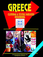NEW Greece Clothing and Textile Industry Handbook by Ibp Usa