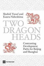 Two Dragon Heads : Contrasting Development Paths for Beijing and Shanghai by...