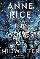 Wolves of Midwinter : A Novel Hardcover Anne Rice