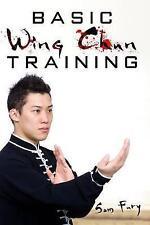 Basic Wing Chun Training: Wing Chun For Street Fighting and Self Defense (Self D