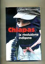 Carlos Montemayor # CHIAPAS-LA RIVOLUZIONE INDIGENA # Marco Tropea Editore 1999