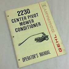 GEHL 2230 CENTER PIVOT MOWER CONDITIONER OPERATORS OWNERS MANUAL HAY SICKLE BAR