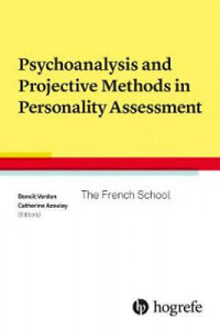 Psychoanalysis and Projective Methods in Personality Assessment: The French