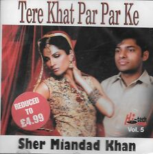 SHER MIANDAD KHAN - TERE KHAT PAR PAR KE - VOL 5 - NEW SOUND TRACK CD