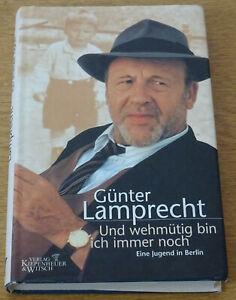 Günter Lamprecht: Und wehmütig bin ich immer noch - Eine Jugend in Berlin