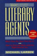 Literary Agents: What They Do, How They Do It, and How to Find and Work with the