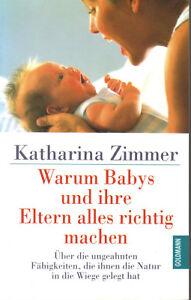 Warum Babys und ihre Eltern alles richtig machen Katharina Zimmer
