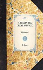 Travel in America Ser.: A Year in the Great Republic Vol. 1 by E. Bates...
