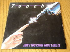 """TOUCH - DON'T YOU KNOW WHAT LOVE IS  7"""" VINYL PS"""