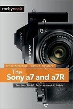 The Sony A7 and A7R : The Unofficial Quintessential Guide by Carol F....