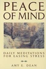Peace of Mind : Daily Meditations for Easing Stress by Amy E. Dean (1995, Paperb