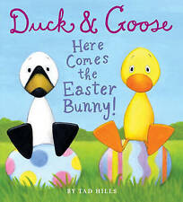 NEW Duck & Goose, Here Comes the Easter Bunny! by Tad Hills