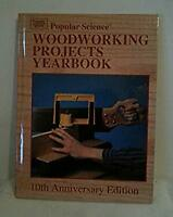 Popular Science Woodworking Projects Yearbook by Better Homes and Gardens