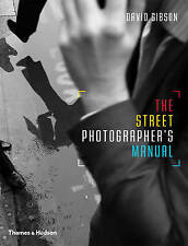 The Street Photographers Manual by David Gibson (Paperback, 2014)