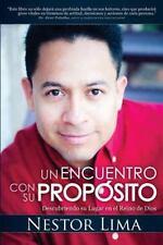 Un Encuentro con Su Propósito : Descubriendo Su Lugar en el Reino de Dios by...