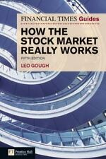 Financial Times Guide to How the Stock Market Really Works (5th Edition)