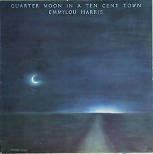 "EMMYLOU HARRIS ""QUARTER MOON IN A TEN CENT TOWN""  33T  LP"