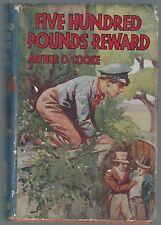 Five Hundred Pounds Reward Arthur O Cooke Nelson Leslie Olway Illustrations Good