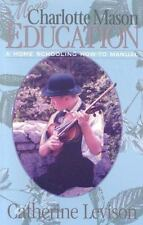 More Charlotte Mason Education: A Home Schooling How-To Manual, , Levison, Cathe