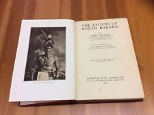 THE PAGANS OF NORTH BORNEO BY OWEN RUTTER HARDBACK BOOK -1929
