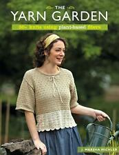 The Yarn Garden: 30 Knits Using Plant-Based Fibers Paperback Book