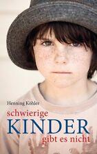 Schwierige Kinder gibt es nicht | Henning Köhler | 2014 | deutsch | NEU