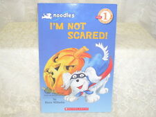 I'M NOT SCARED SCHOLASTIC BOOK LEVEL 1 READER BY HANS WILHELM 2008