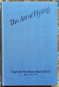 The Art of Flying by Captain Norman Macmillan, 1929 - Signed First Ed., VGood