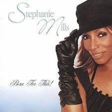 Stephanie Mills - Born for This - New Factory Sealed CD