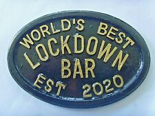 WORLDS BEST LOCKDOWN BAR est 2020 BEER GARDEN SHED DOOR SIGN * NEW & BIGGER *