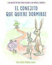 El conejito que quiere dormirse: Un nuevo método para ayudar a los ni&#2...