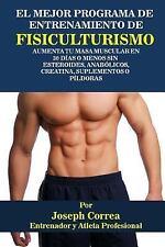 El Mejor Programa de Entrenamiento de Fisiculturismo : Aumenta Tu Masa...