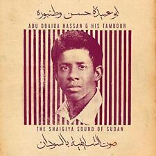 Abu Obaida Hassan - Abu Obaida Hassan & His Tambour: the Shaigiya Sound of Sudan