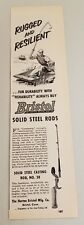 1951 Print Ad Bristol Solid Steel Fishing Rods Horton Bristol,CT
