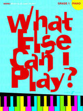 More What Else Can I Play?: Piano Grade 1 by  | Paperback Book | 9780571530472 |