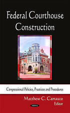Federal Courthouse Construction (Congressional Policies, Practice and Procedures