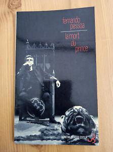 FERNANDO PESSOA La Mort Du Prince et autres Fragments 1989 Christian Bourgois