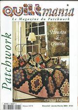 QUILTMANIA N° 21 LE MAGAZINE DU PATCHWORK  janvier fevrier 2001 houston creativa