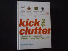 Kick the Clutter Ellen Phillips Hardcover 2007