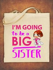 I'm going to be a Big Sister Birthday baby  kids Tote Bag  Cotton Natural